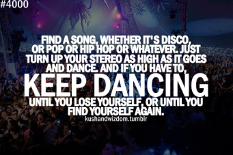 find-a-song-whether-its-disco-or-pop-or-his-hop-or-whatever-just-turn-up-your-stereo-as-high-as-it-goes-and-dance-keep-dancing